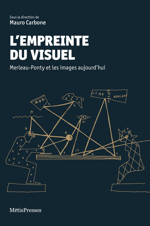 L' EMPREINTE DU VISUEL ) - MERLEAU-PONTY ET LES IMAGES AUJOURD'HUI