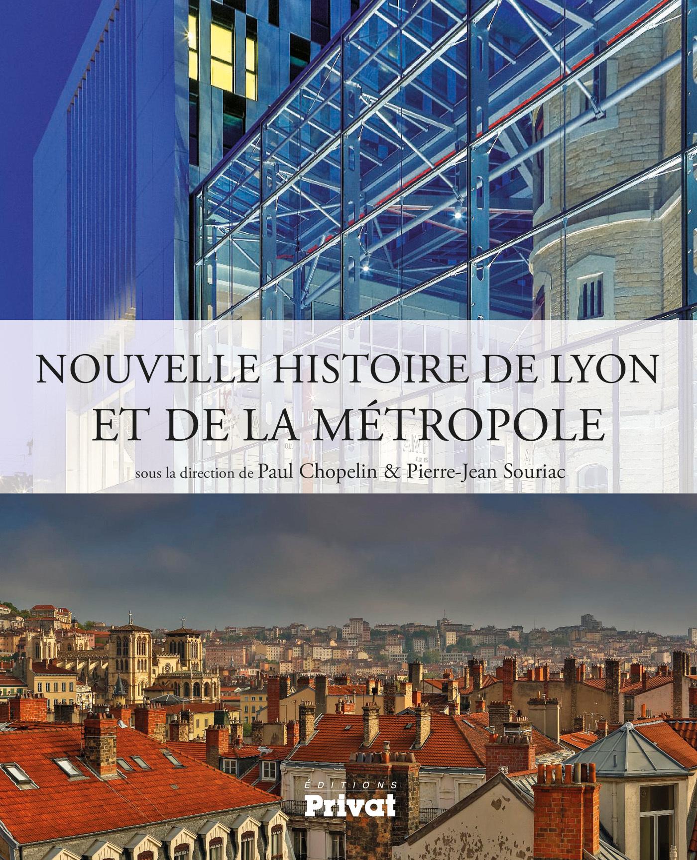 NOUVELLE HISTOIRE DE LYON ET DE LA METROPOLE