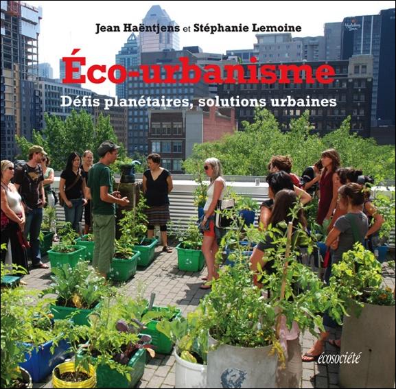 ECO-URBANISME - DEFIS PLANETAIRES, SOLUTIONS URBAINES