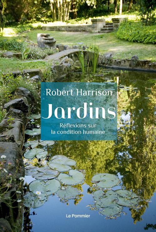 JARDINS - REFLEXIONS SUR LA CONDITION HUMAINE