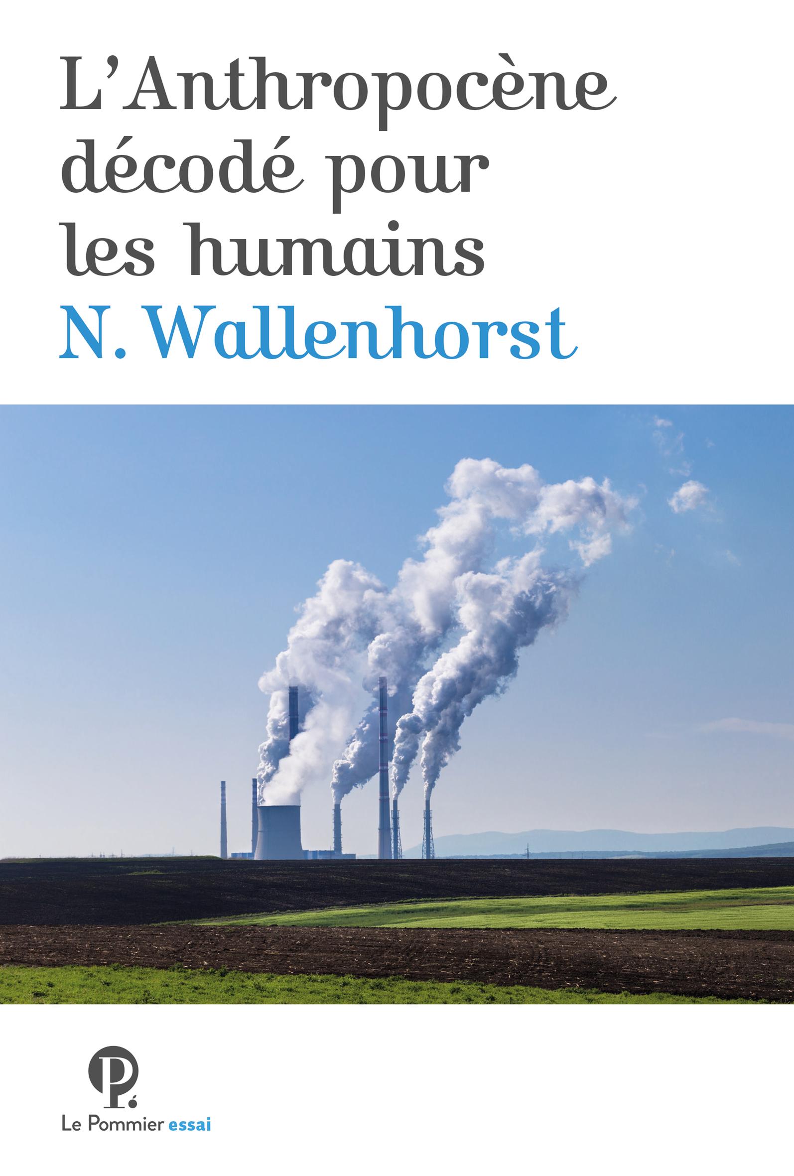 L'ANTHROPOCENE DECODE POUR LES HUMAINS
