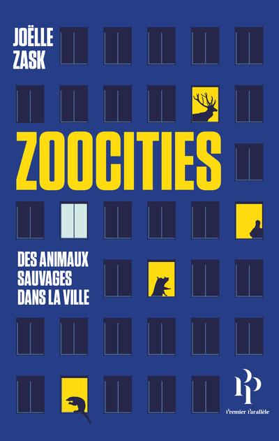 ZOOCITIES - DES ANIMAUX SAUVAGES DANS LA VILLE