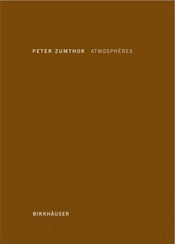 PETER ZUMTHOR ATMOSPHERES /FRANCAIS