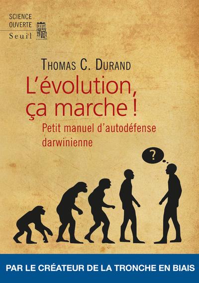L'EVOLUTION, CA MARCHE !