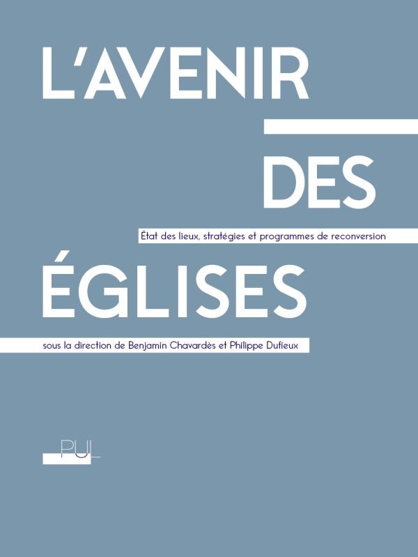 L'AVENIR DES EGLISES - ETAT DES LIEUX, STRATEGIES ET PROGRAMMES DE RECONVERSION