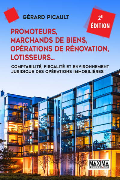 PROMOTEURS, MARCHANDS DE BIENS, OPERATIONS DE RENOVATION - 2E EDITION