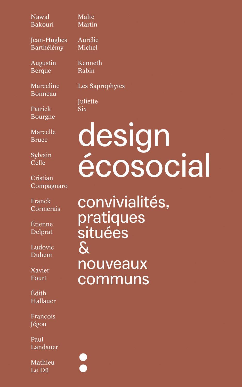 DESIGN ECOSOCIAL - CONVIVIALITES, PRATIQUES SITUEES ET NOUVEAUX COMMUNS
