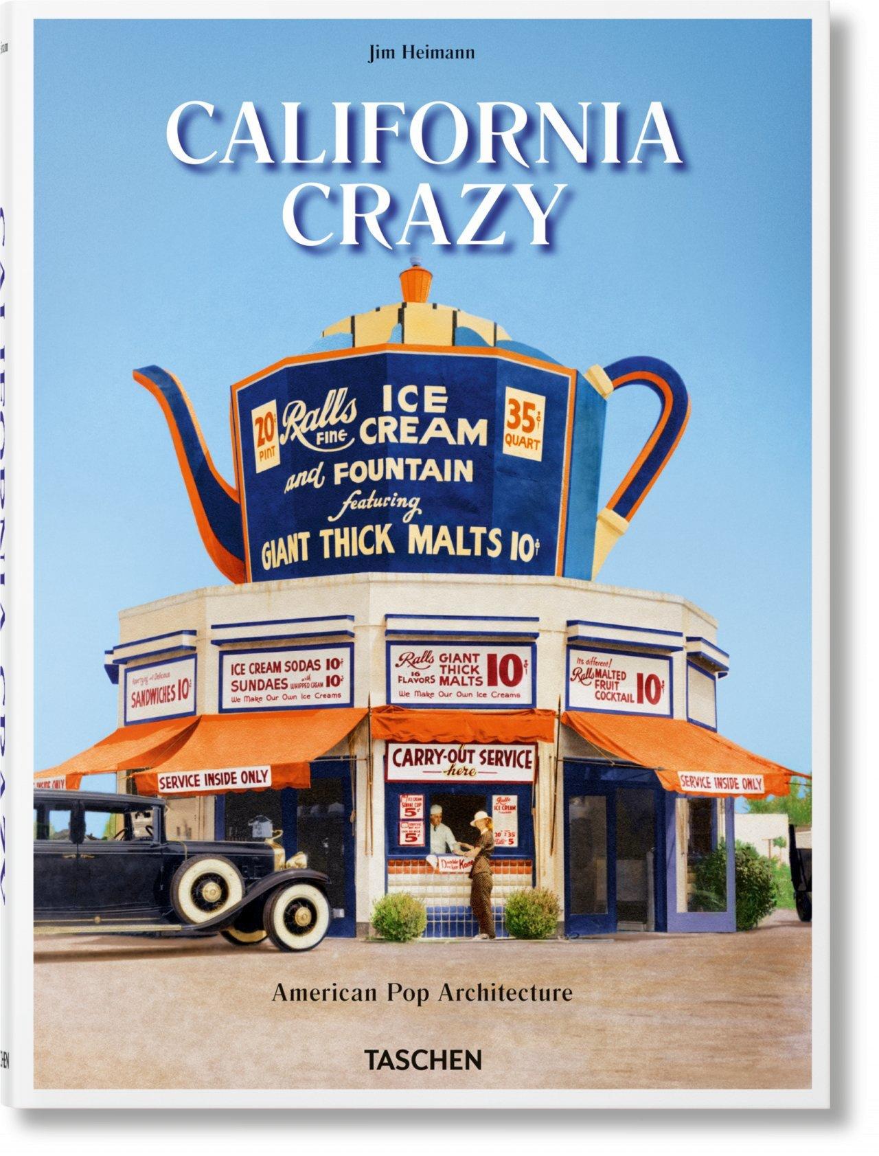 CALIFORNIA CRAZY. AMERICAN POP ARCHITECTURE - AMERCIAN POP ARCHITECTURE