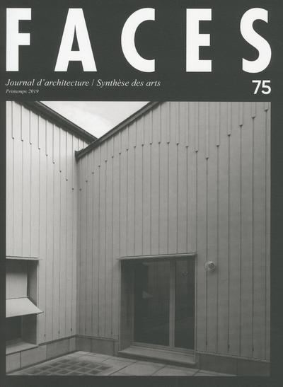 FACES - NUMERO 75 JOURNAL D'ARCHITECTURE / SYNTHESE DES ARTS - VOLUME 75