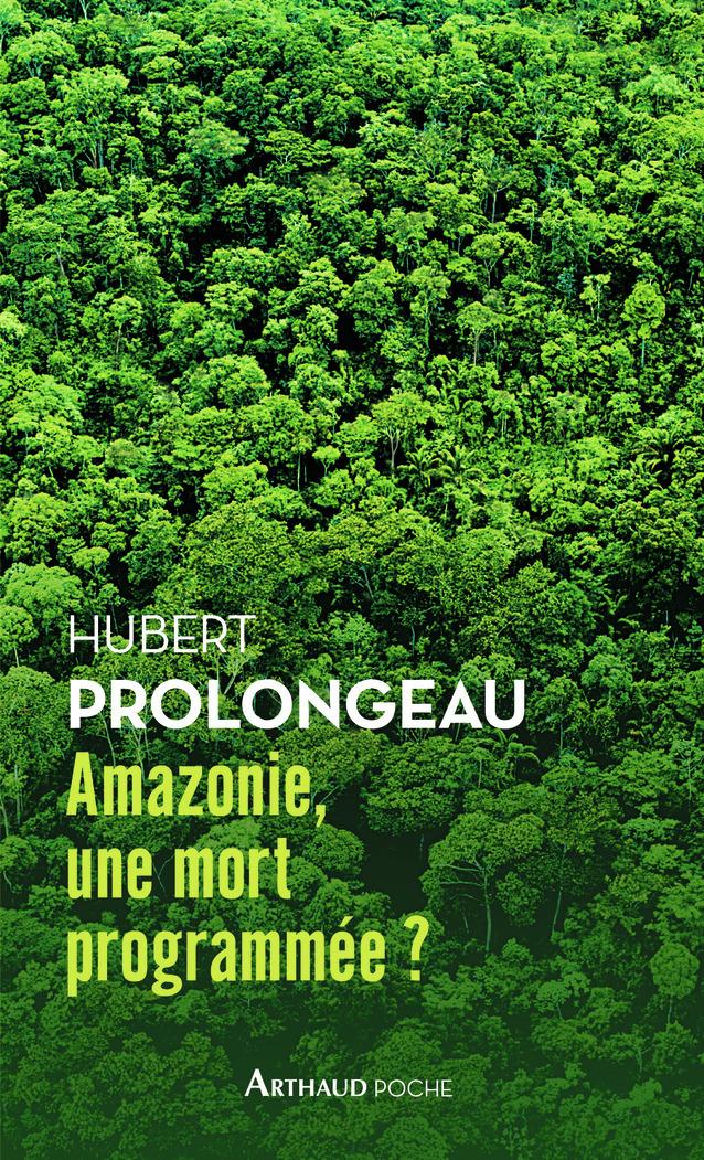 AMAZONIE, UNE MORT PROGRAMMEE?