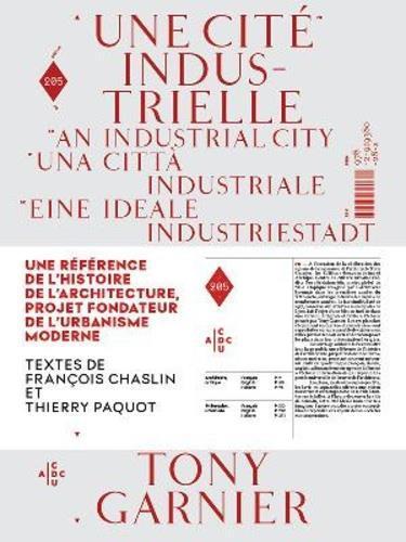 UNE CITE INDUSTRIELLE PAR TONY GARNIER /FRANCAIS/ANGLAIS/ALLEMAND/ITALIEN