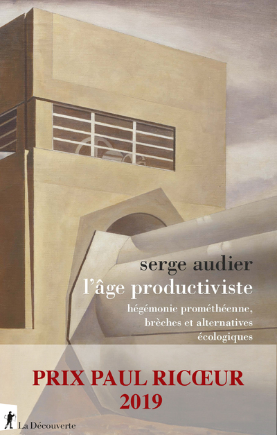 L'AGE PRODUCTIVISTE - HEGEMONIE PROMETHEENNE, BRECHES ET ALTERNATIVES ECOLOGIQUES