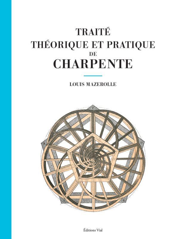 TRAITE THEORIQUE ET PRATIQUE DE CHARPENTE