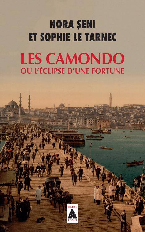 LES CAMONDO OU L'ECLIPSE D'UNE FORTUNE (BABEL)