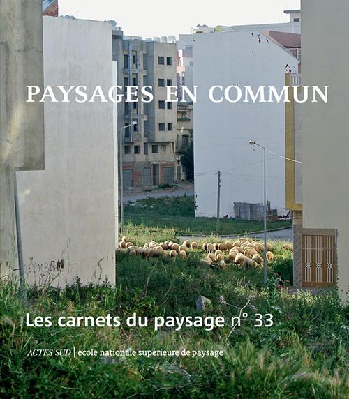 LES CARNETS DU PAYSAGE N  33 - PAYSAGES EN COMMUN