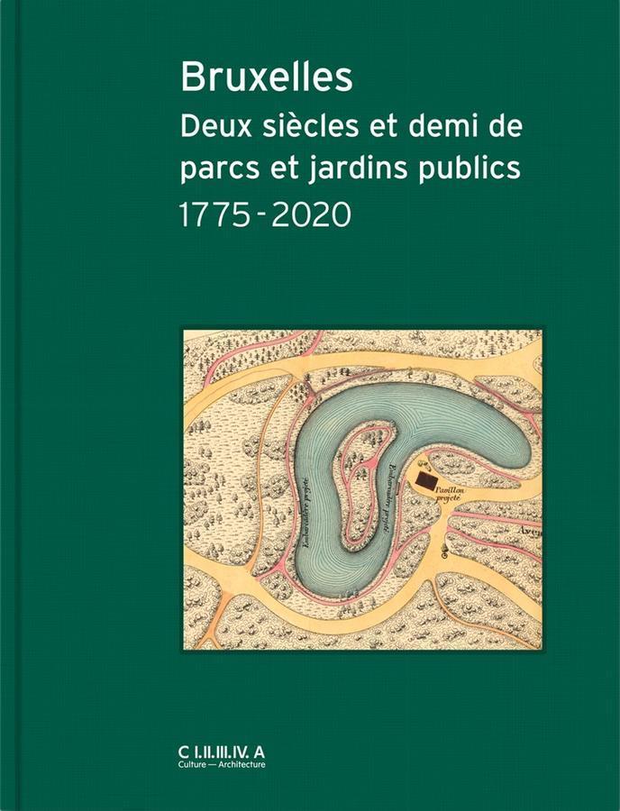 BRUXELLES DEUX SIECLES ET DEMI DE PARCS ET JARDINS PUBLICS /FRANCAIS