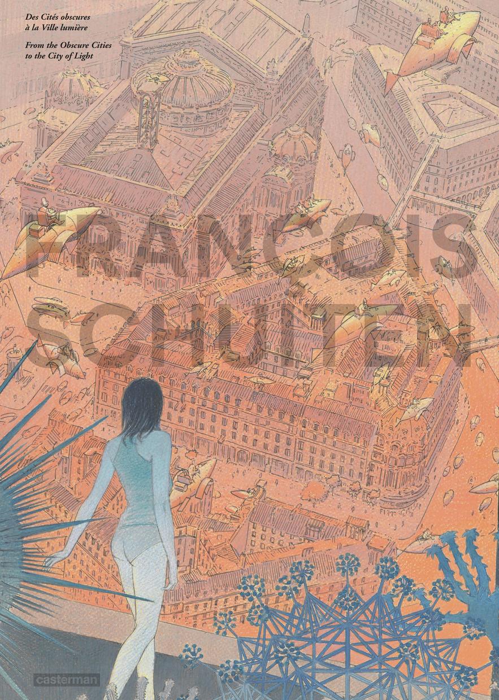 IMAGES DE FRANCOIS SCHUITEN - DES CITES OBSCURES A LA VILLE LUMIERE