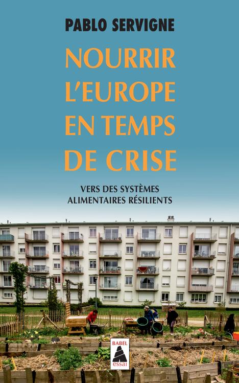 NOURRIR L'EUROPE EN TEMPS DE CRISE (BABEL) - VERS DES SYSTEMES ALIMENTAIRES RESILIENTS