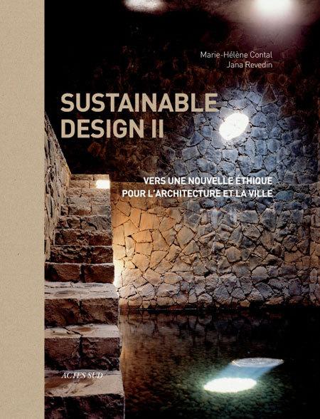 SUSTAINABLE DESIGN II, VERS UNE NOUVELLE ETHIQUE POUR L'ARCHITECTURE ET LA VILLE - LES LAUREATS DU G