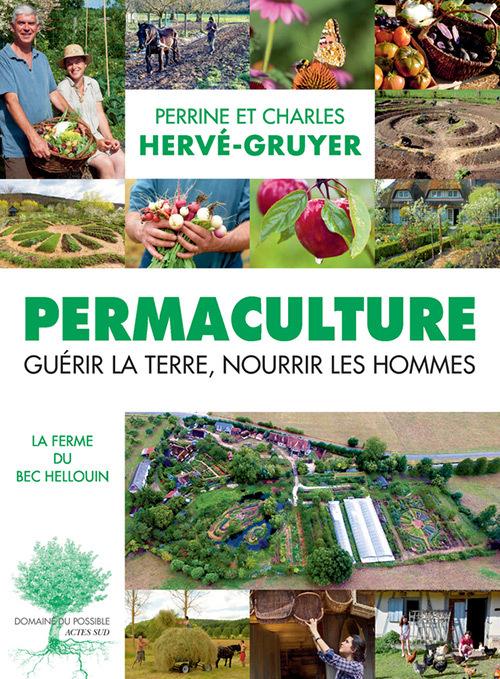 PERMACULTURE - GUERIR LA TERRE, NOURRIR LES HOMMES.