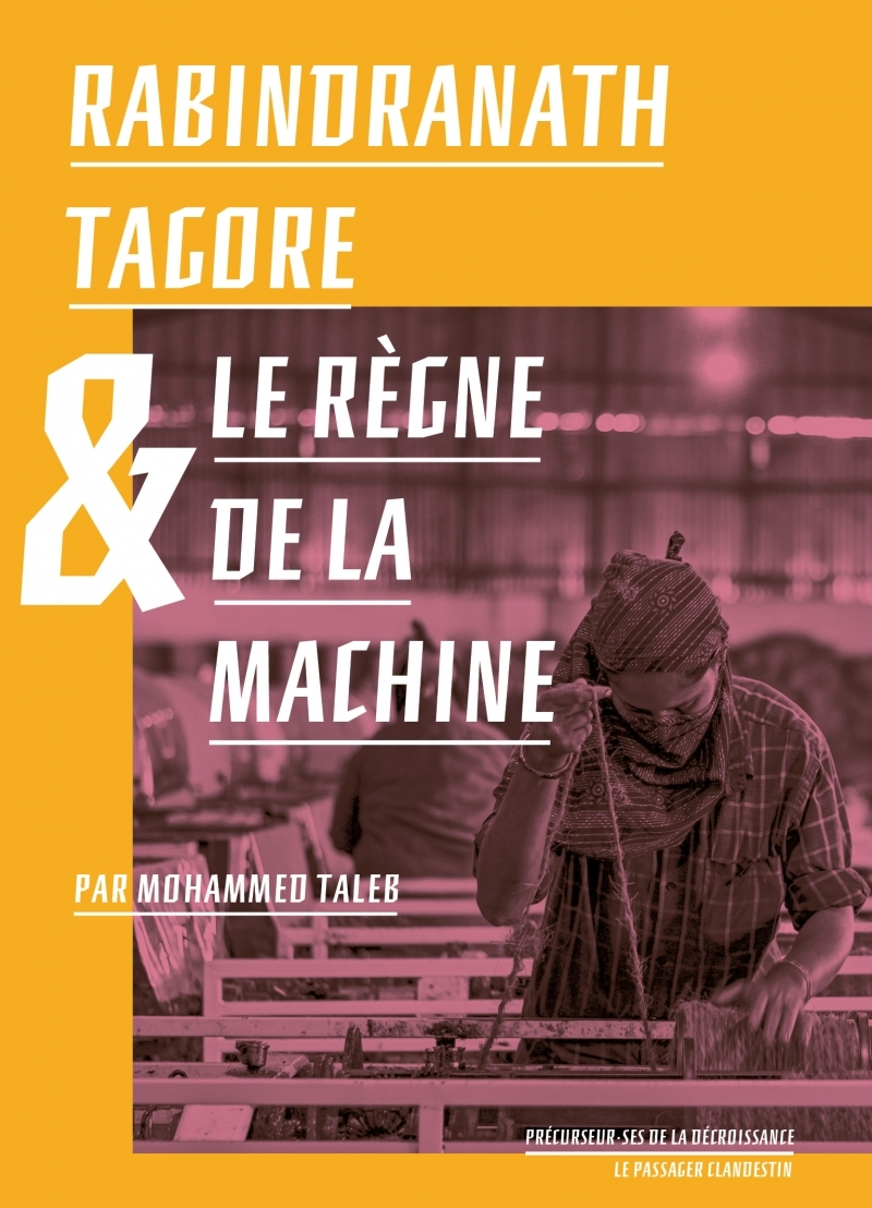 RABINDRANATH TAGORE ET LE REGNE DE LA MACHINE