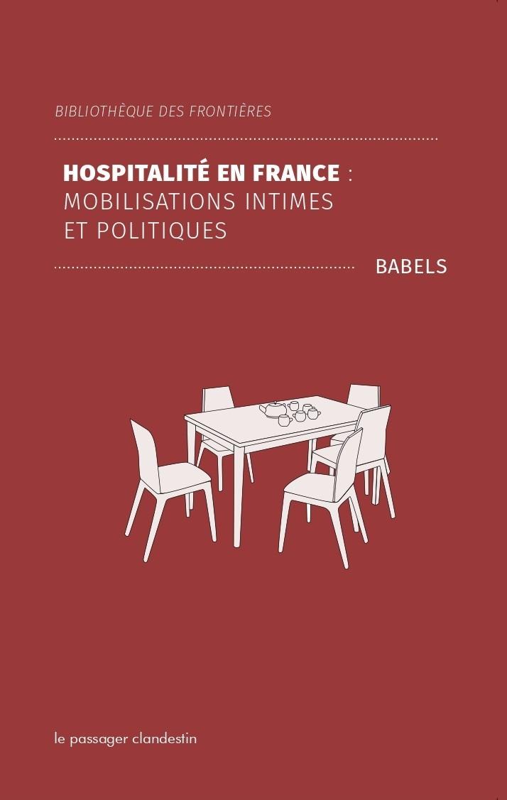 HOSPITALITE EN FRANCE - MOBILISATIONS INTIMES ET POLITIQUES