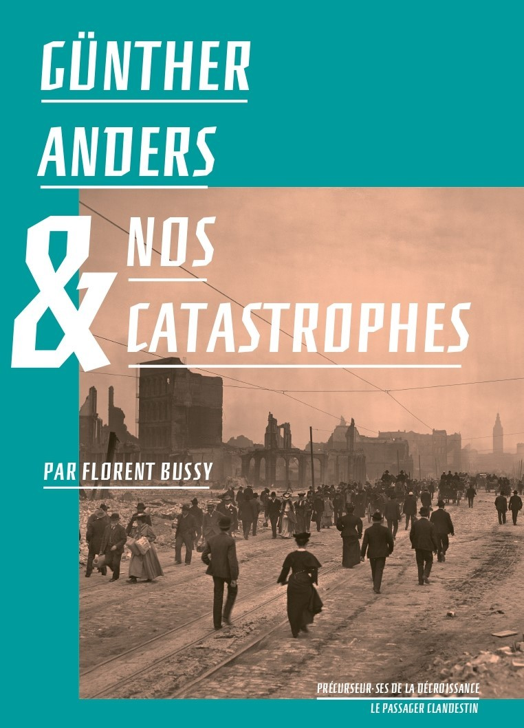 GUNTHER ANDERS ET NOS CATASTROPHES