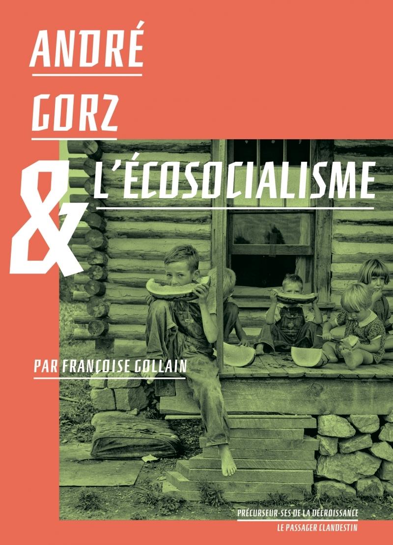 ANDRE GORZ ET L'ECOSOCIALISME