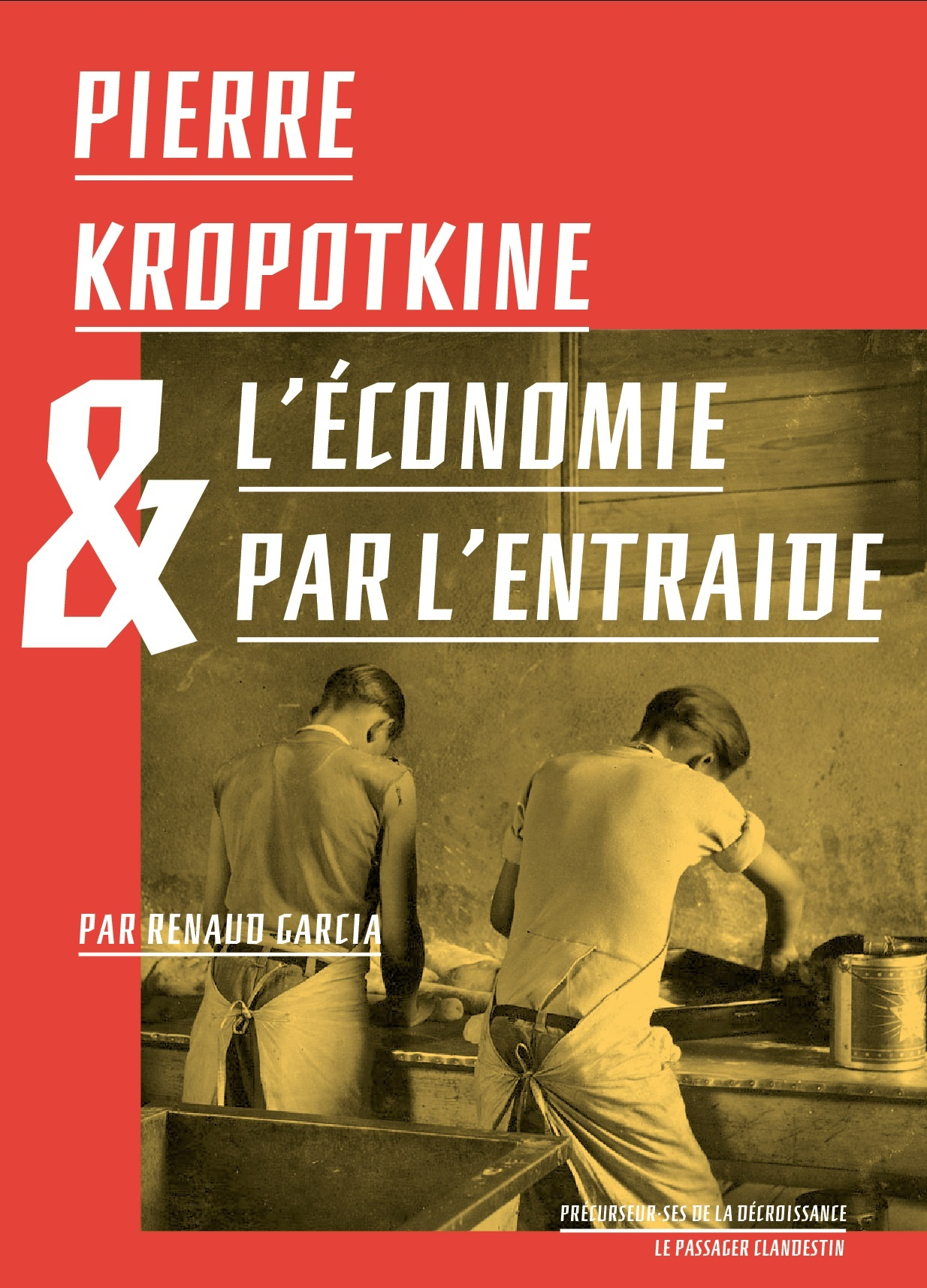 PIERRE KROPOTKINE ET L'ECONOMIE PAR L'ENTRAIDE