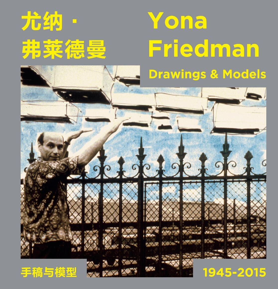 DRAWINGS & MODELS - YONA FRIEDMAN - 1945-2010