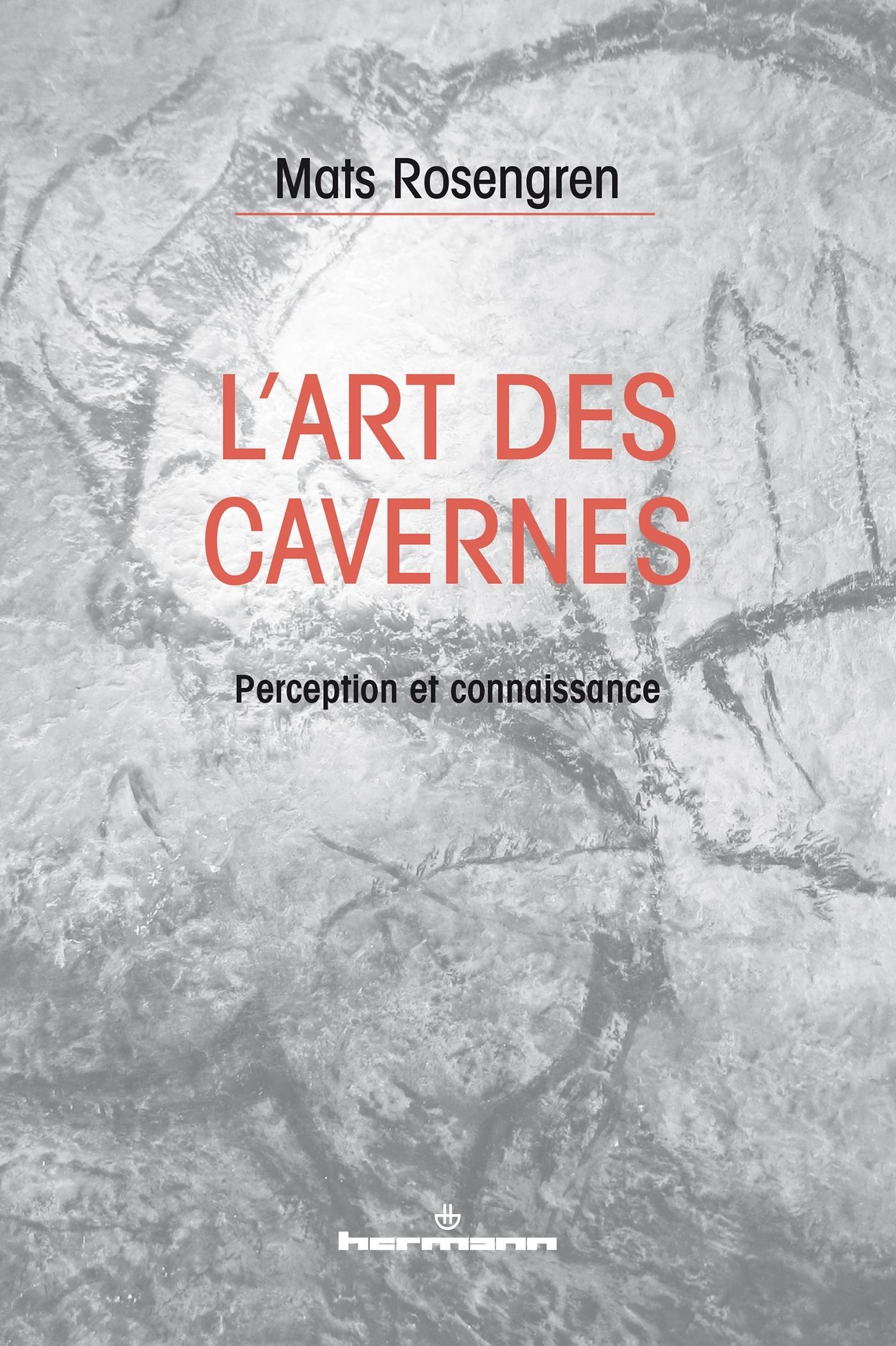 L'ART DES CAVERNES - PERCEPTION ET CONNAISSANCE