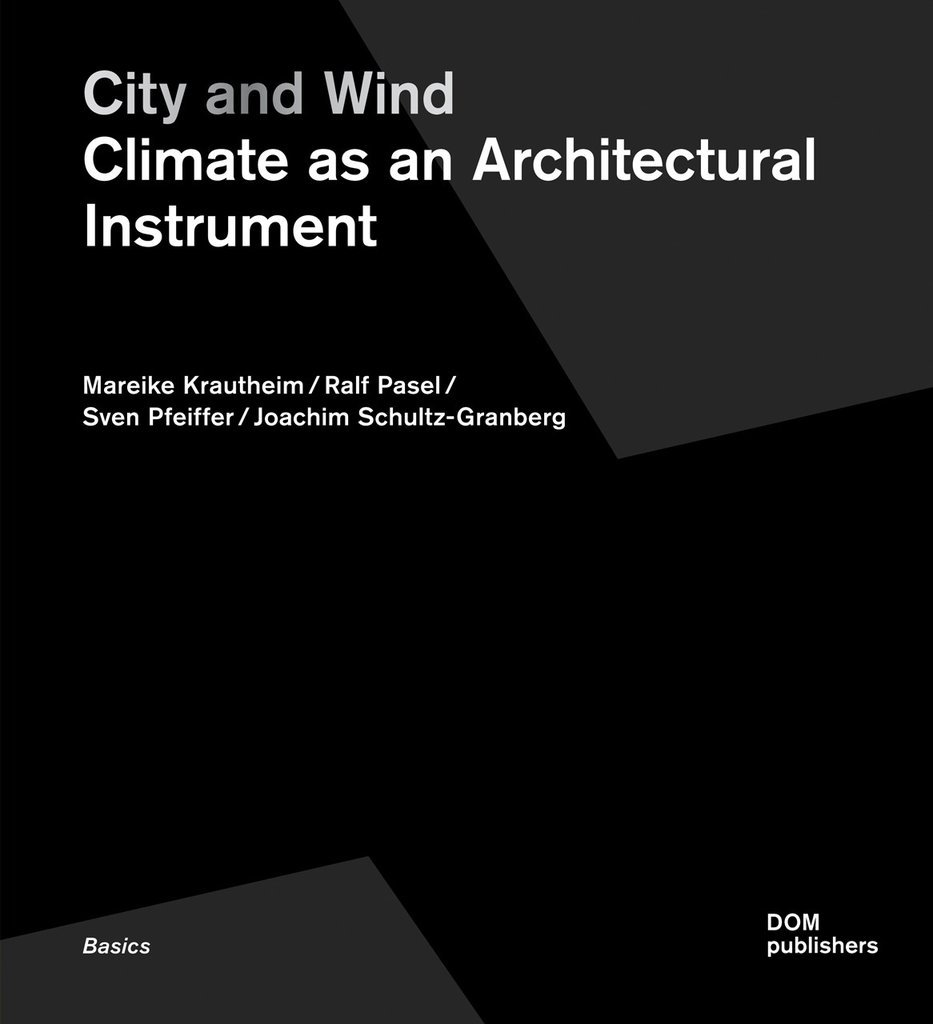 CITY AND WIND - CLIMATE AS AN ARCHITECTURAL INSTRUMENT