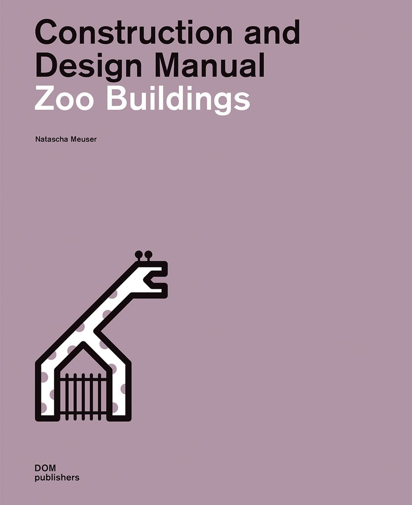 CONSTRUCTION AND DESIGN MANUAL: ZOO