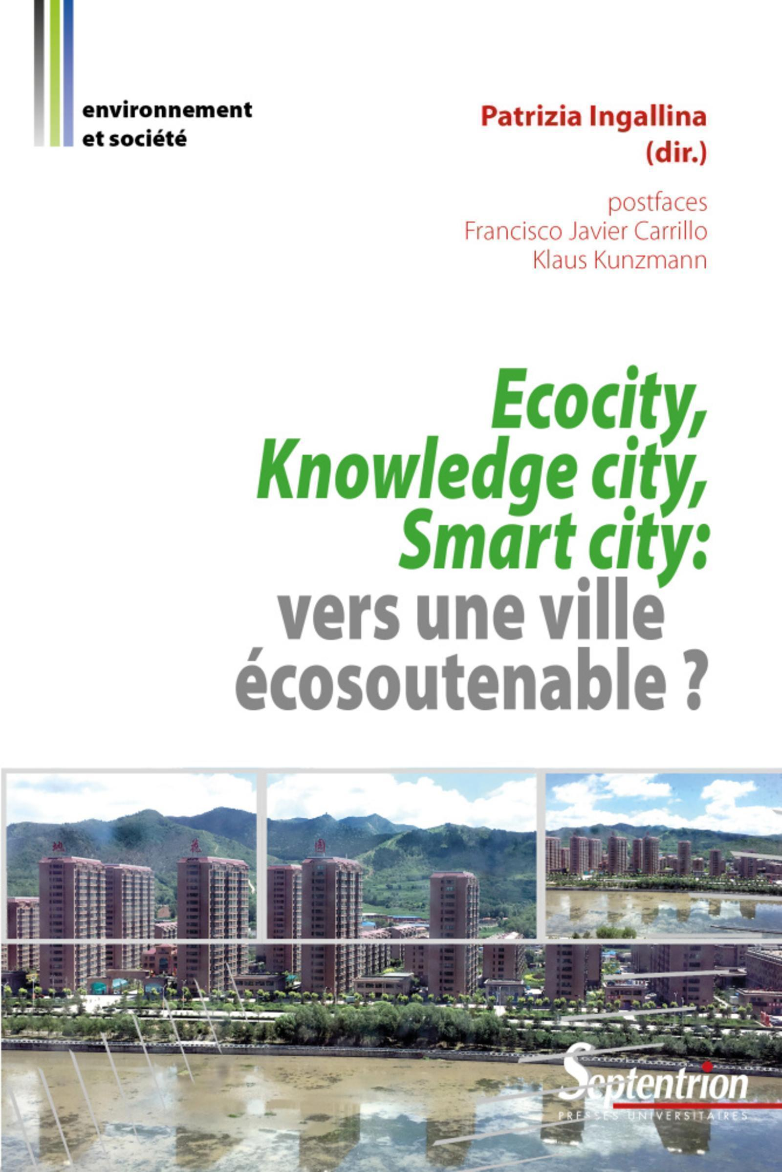 ECOCITY, KNOWLEDGE CITY, SMART CITY : VERS UNE VILLE ECOSOUTENABLE ? - POSTFACES FRANCISCO JAVIER CA