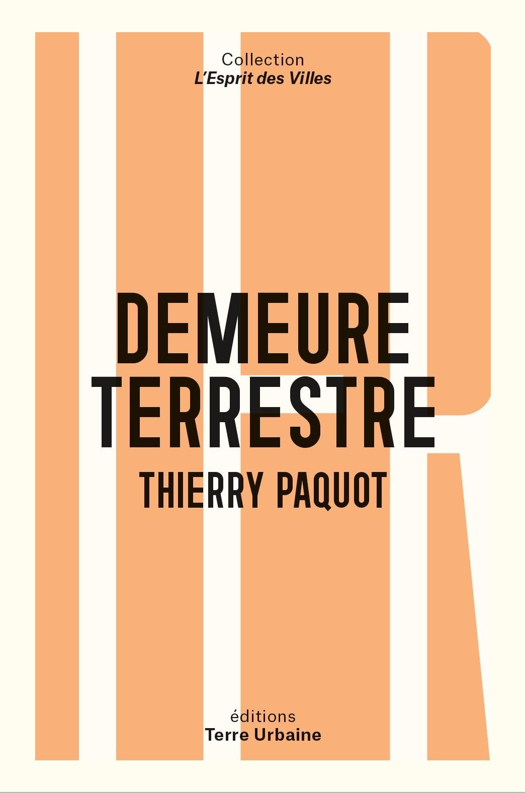 DEMEURE TERRESTRE - ENQUETE VAGABONDE SUR L HABITER