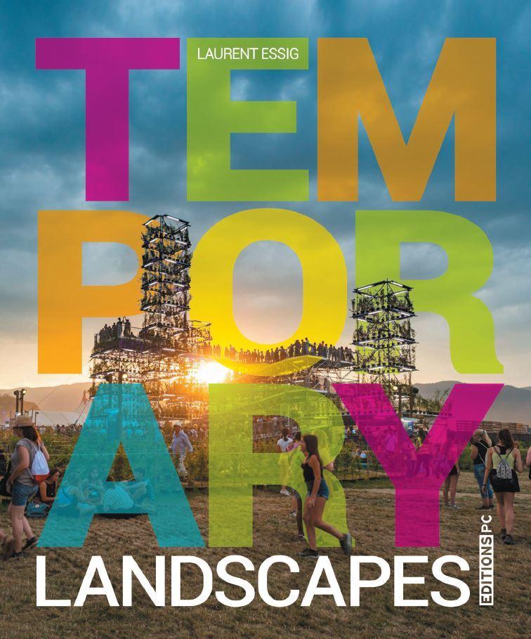 TEMPORARY LANDSCAPES - 40 ESPACES DE VIE