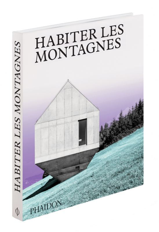 HABITER LES MONTAGNES - MAISONS CONTEMPORAINES A LA MONTAGNE