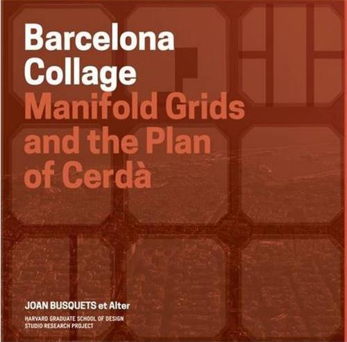 BARCELONA COLLAGE (REDESIGNING GRIDDED CITIES) /ANGLAIS
