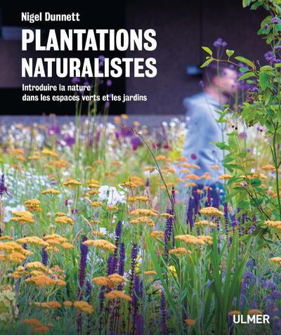 PLANTATIONS NATURALISTES - INTRODUIRE LA NATURE DANS LES ESPACES VERTS ET LES JARDINS