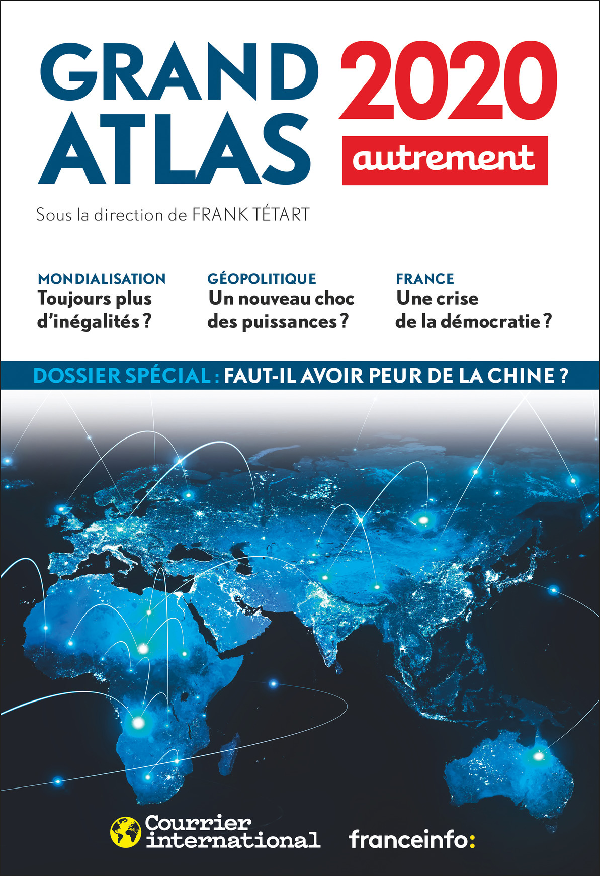 GRAND ATLAS 2020 - COMPRENDRE LE MONDE EN 100 CARTES