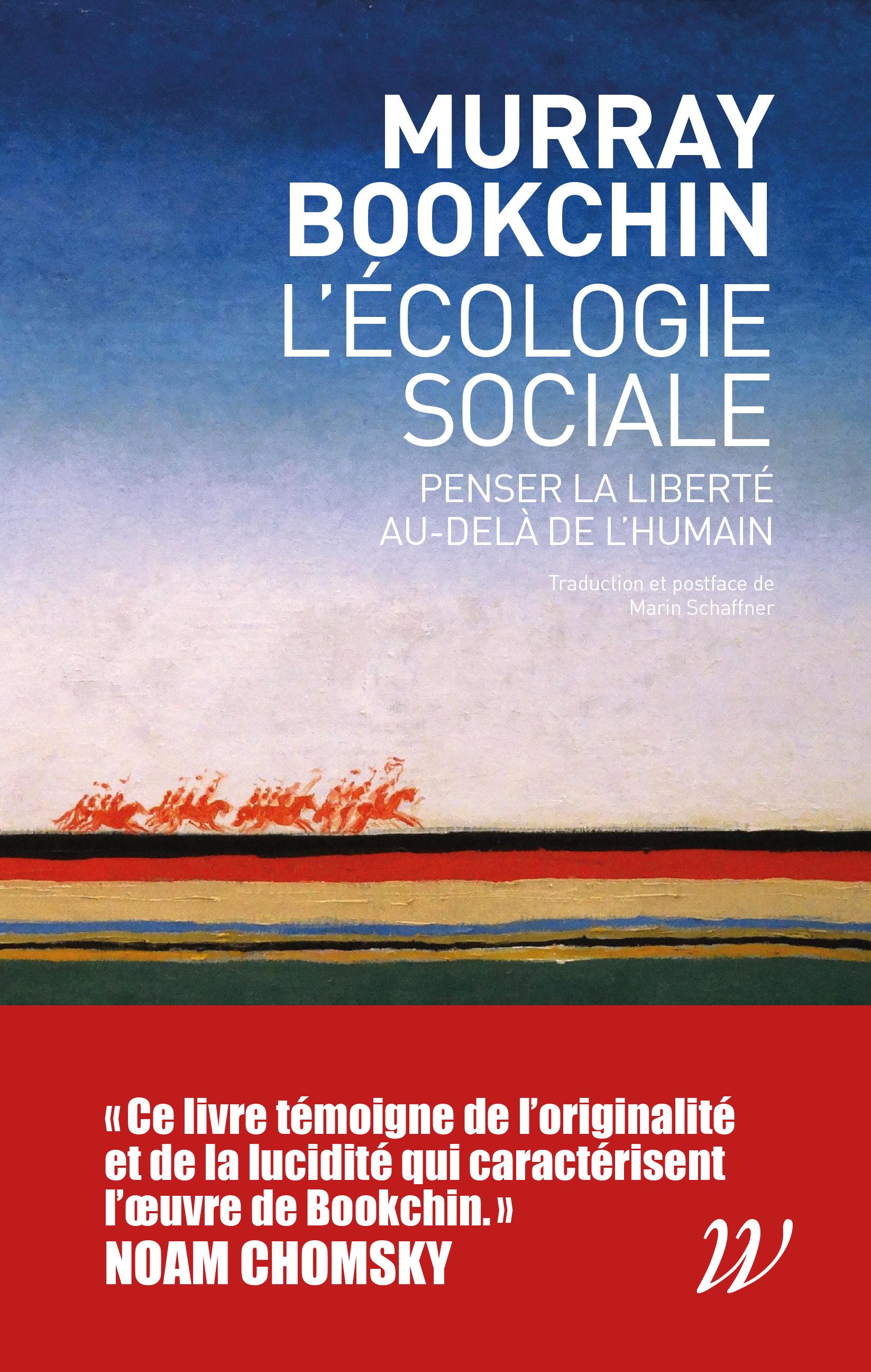L' ECOLOGIE SOCIALE - PENSER LA LIBERTE AU-DELA DE L'HUMAIN