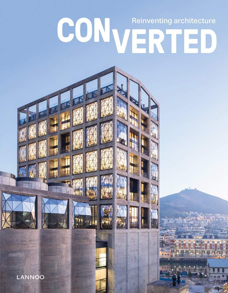 CONVERTED REINVENTING ARCHITECTURE /ANGLAIS