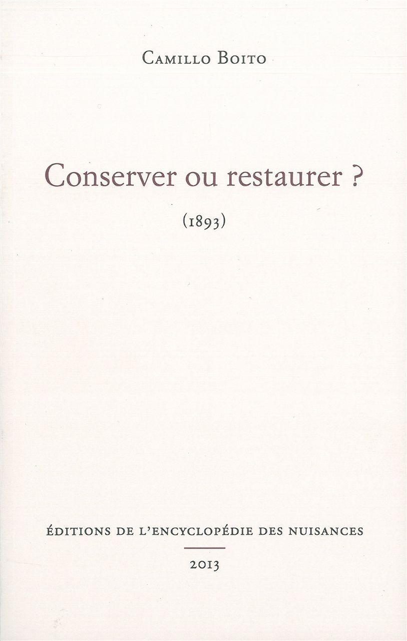 CONSERVER OU RESTAURER ?