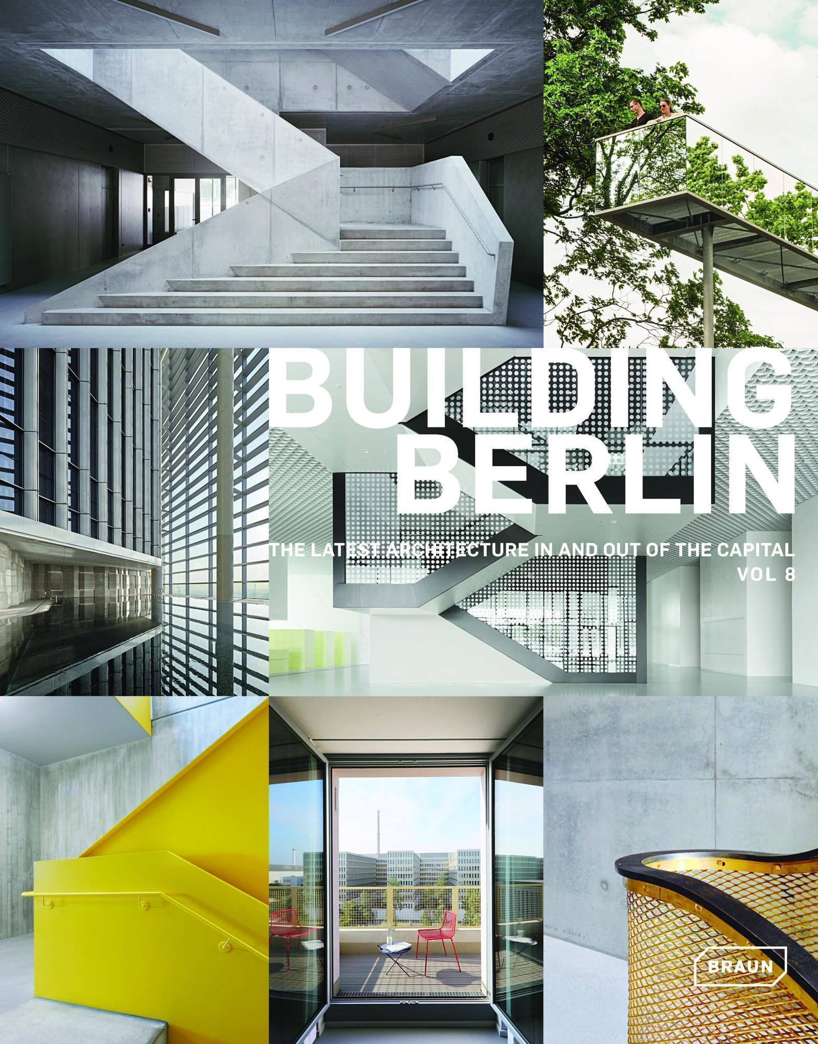 BUILDING BERLIN, VOL. 8 - THE LATEST ARCHITECTURE IN AND OUT OF THE CAPITAL
