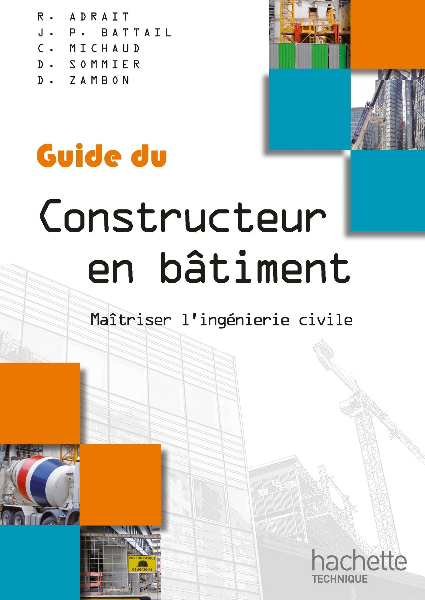 GUIDES INDUSTRIELS GUIDE DU CONSTRUCTEUR EN BATIMENT - LIVRE ELEVE - ED. 2012