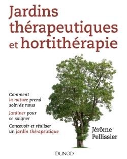 JARDINS THERAPEUTIQUES ET HORTITHERAPIE - COMMENT LA NATURE PREND SOIN DE VOUS...