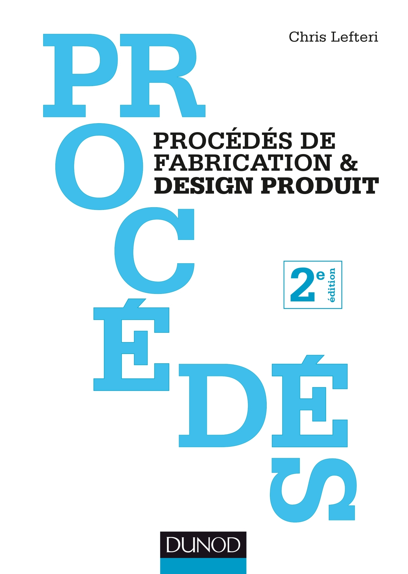 PROCEDES DE FABRICATION & DESIGN PRODUIT