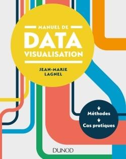 MANUEL DE DATAVISUALISATION - METHODES - CAS PRATIQUES