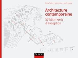 ARCHITECTURE CONTEMPORAINE - 50 BATIMENTS D'EXCEPTION QUI FONT L'ARCHITECTURE D'AUJOURD'HUI
