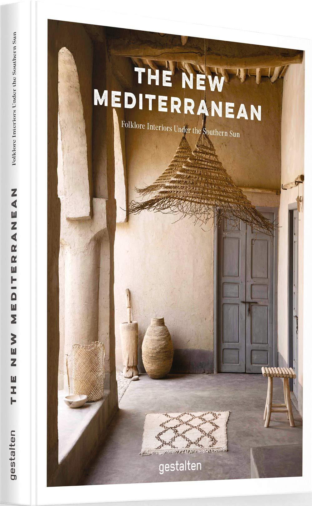 THE NEW MEDITERRANEAN - HOMES AND INTERIORS UNDER THE SOUTHERN SUN